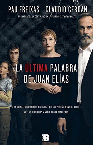 La última palabra de Juan Elías (PLAN B)