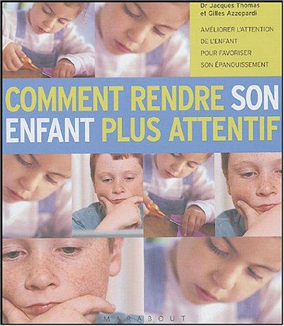 Comment rendre son enfant plus attentif par Gilles Azzopardi