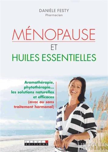 Ménopause et huiles essentielles par Danièle Festy