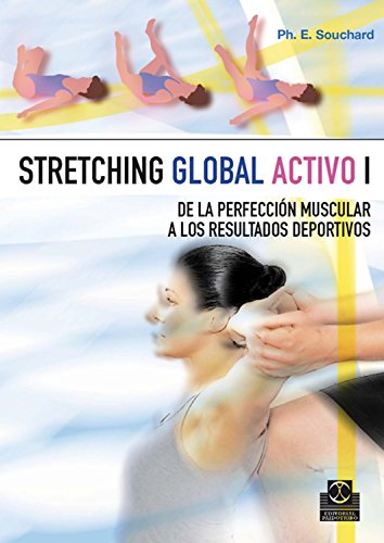 Stretching global activo I (Medicina) por Philippe E. Souchard