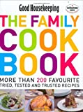 The Family Cook Book: More Than 200 Favourite Tried, Tsted and Trusted Recipes: More Than 200 Favourite Tried, Tested And Trusted Recipes' (Good Housekeeping)