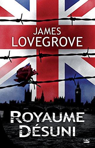 Royaume-Désuni (Bragelonne SF) par James Lovegrove