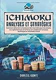 Ichimoku Analyses & Stratégies: Comment détecter la tendance des marchés pour les stocks, la cryptomonnaie et le Forex en combinant l'analyse technique et l'Ichimoku Cloud