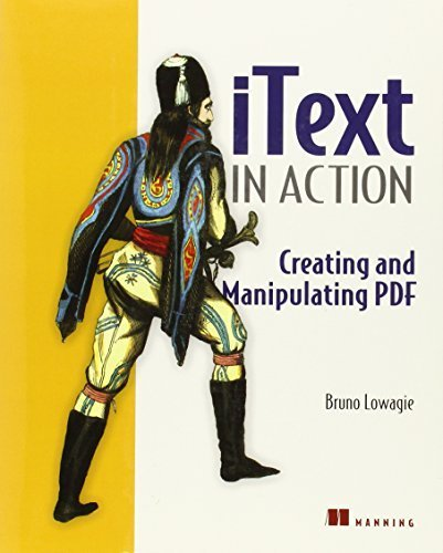 iText in Action: Creating and Manipulating PDF by Bruno Lowagie (2006-12-18)