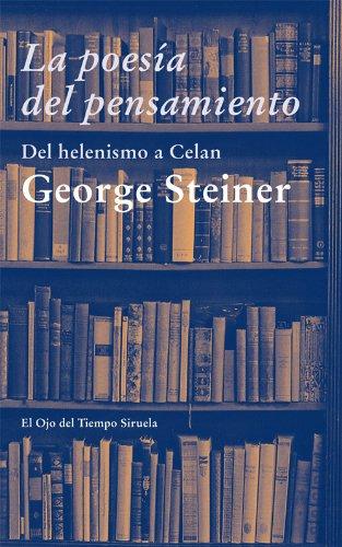 La poesía del pensamiento (El Ojo del Tiempo nº 68) por George Steiner