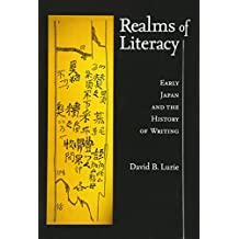Realms of Literacy: Early Japan and the History of Writing (Harvard East Asian Monographs (Hardcover))