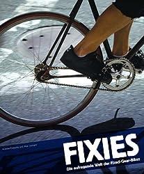 Fixies: Die aufregende Welt der Fixed-Gear-Bikes