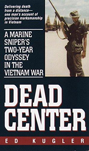 Dead Center: A Marine Sniper's Two-Year Odyssey in the Vietnam War (Marine Center)