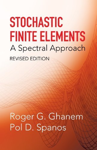 stochastic-finite-elements-a-spectral-approach-revised-edition-dover-civil-and-mechanical-engineerin