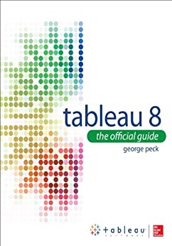 Tableau 8: The Official Guide: The Official Guide by [Peck, George]