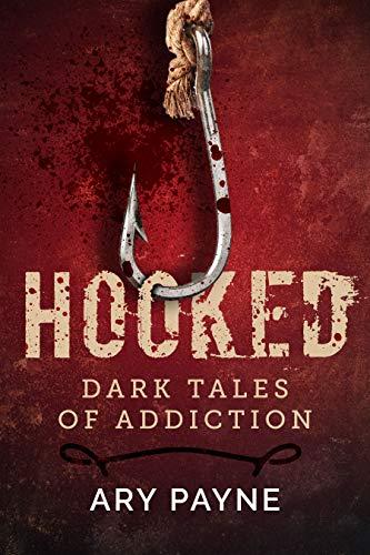 Hooked: Dark Tales of Addiction (English Edition)