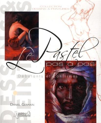 Le Pastel Pas à Pas por Daniel Germain