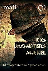 Des Monsters Makel: 13 ausgewählte Kurzgeschichten