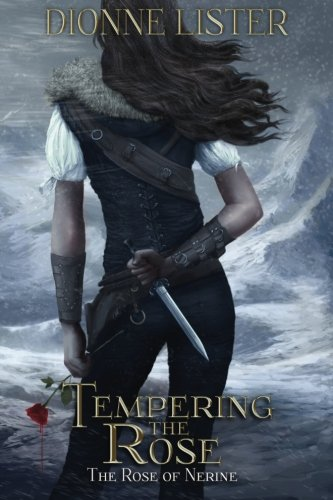 Tempering the Rose: The Rose of Nerine Fantasy Series: Volume 1