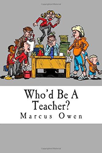 Who'd Be a Teacher?