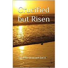 Crucified but Risen (English Edition)