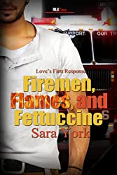 Fireman, Flames and Fettuccine (Love's First Response Book 2)