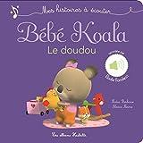 Bébé Koala, le doudou : Mes histoires à écouter