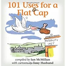 101 Uses for a Flat Cap (Yorkshire Nostalgia)