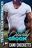 #4: The Beastly Groom (Texas Titan Romances)