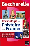 Chronologie de l'histoire de France : Des origines aÿ nos jours: Written by Guillaume Bourel, 2013 Edition, Publisher: Hatier [Paperback]