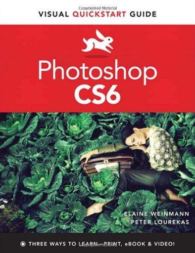 Photoshop CS6: Visual Quickstart Guide (Visual QuickStart Guides) by Weinmann, Elaine, Lourekas, Peter (June 8, 2012) Paperback