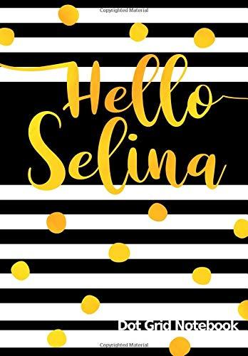 Hello Selina Dot Grid Notebook: Journal   Notizbuch Punktraster mit Namen
