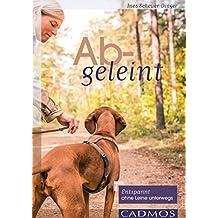 Abgeleint: Entspannt ohne Leine unterwegs (Cadmos Hundewelt)