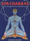 Los Chakras: Centros Energeticos de la Transformacion (Inner Traditions)