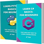LEARN C# AND PYTHON BASICS: FOR BEGINNERS: FAST AND EASY WAY TO LEARN CODING BASICS (English Edition)