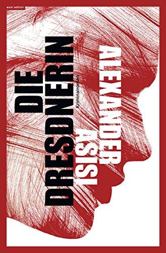 Die Dresdnerin: Thriller (Erich Klemmer 1)