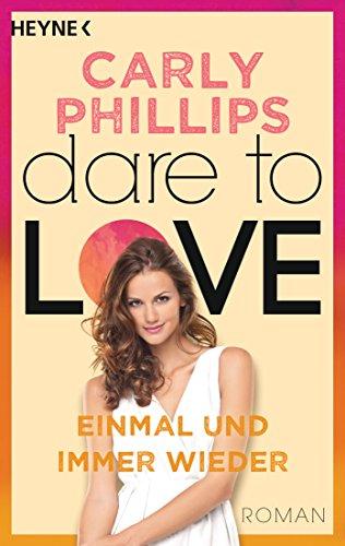 Buchseite und Rezensionen zu 'Einmal und immer wieder: Dare to Love 8 - Roman' von Carly Phillips