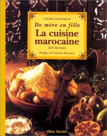 La Cuisine marocaine... de mère en fille : 310 recettes by Touria Agourram (2000-11-02)