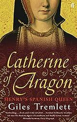 Catherine of Aragon: Henry's Spanish Queen