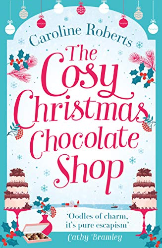 The Cosy Christmas Chocolate Shop (Cosy Teashop)
