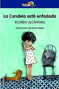 La Candela està enfadada par Ricardo Alcántara