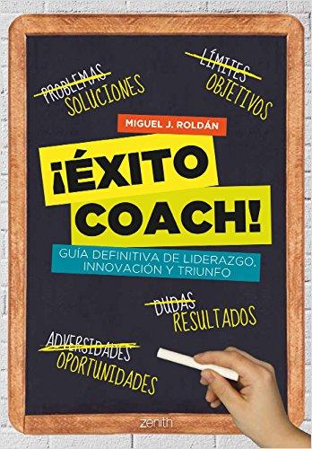 Descargar Libro ¡Éxito Coach! (Autoayuda Y Superacion) de Miguel J. Roldán