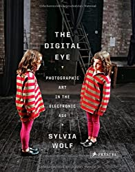 The Digital Eye: Photographic Art in the Electronic Age