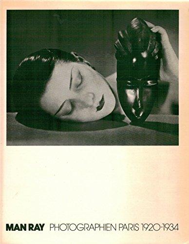 Photographien Paris 1920-1934. Mit Texten von Man Ray, Paul Eluard, Andre Breton, Marcel Duchamp und Tristan Tzara. Eingeleitet von Andreas Haus. Buch-Cover