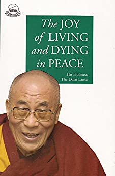 The Joy of Living and Dying in Peace by [XIV Dalai Lama]