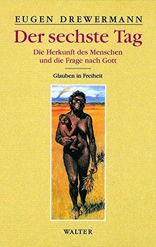 Der sechste Tag. Die Herkunft des Menschen und die Frage nach Gott: 3. Glauben in Freiheit. Religion und Naturwissenschaft 1: BD 3.1