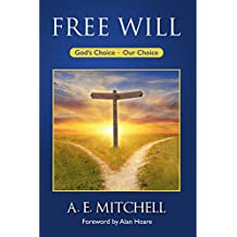 Free Will: God's Choice, Our Choice (English Edition)