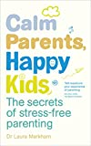 Image de Calm Parents, Happy Kids: The Secrets of Stress-free Parenting
