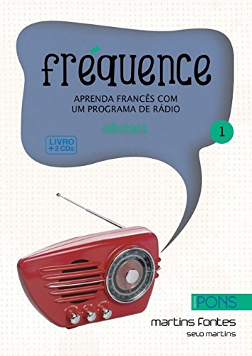 Frequence. Aprenda Frances Com Um Programa De Radio (+ CD) (Em Portuguese do Brasil)
