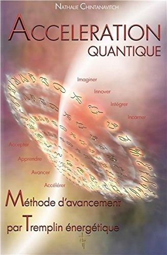 Accélération quantique : Méthode d'avancement par tremplin énergétique par Nathalie Chintanavitch