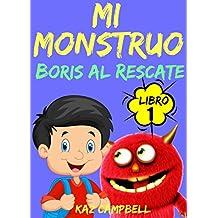 Mi Monstruo - Libro 1 - Boris al Rescate (Spanish Edition)
