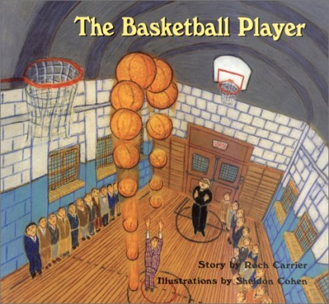 The Basketball Player by Roch Carrier (2001-09-06)
