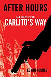After Hours (Basis for the film Carlito's Way starring Al Pacino) (English Edition)