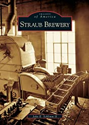 Straub Brewery (Images of America (Arcadia Publishing))