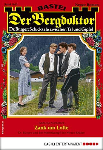 Der Bergdoktor 1953 - Heimatroman: Zank um Lotte